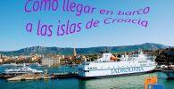 Cómo llegar en barco a las islas de Croacia