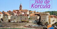 isla de Korcula, qué ver y hacer (Croacia)